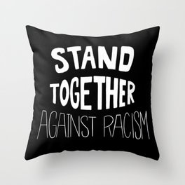 Stand Together Against Racism Throw Pillow