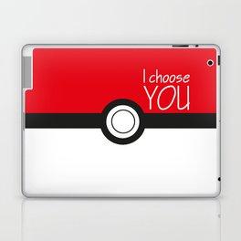I choose you! Laptop & iPad Skin