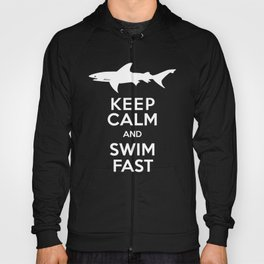 Keep Calm and Swim Fast Shark Hoody