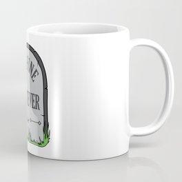IT'S FINE, WHATEVER Coffee Mug