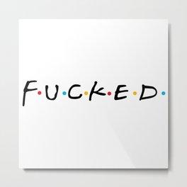 Fucked logo Metal Print