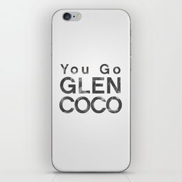 You Go Glen Coco - Mean Girls movie iPhone Skin