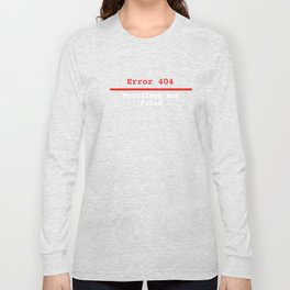 Privilege Error  Long Sleeve T-shirt