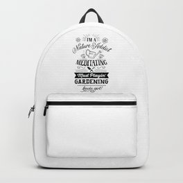 Im a nature addict Meditating Mud playing Gardening kinda girl - Garden hand drawn quotes illustration. Funny humor. Life sayings. Backpack