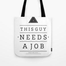 Need a Job Tote Bag