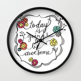 Today is going to be awesome Wall Clock