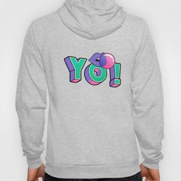 Yo! nostalgia for the 90 t shirt itsyourprint Hoody