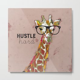 Hustle Hard Giraffe Metal Print