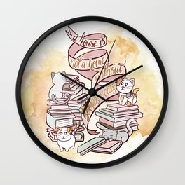 A HOUSE IS NOT A HOME WITHOUT BOOKS OR CATS Wall Clock