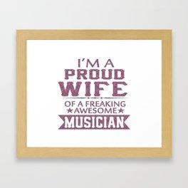 I'M APROUD MUSICIAN'S WIFE Framed Art Print