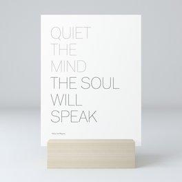 Quiet the mind the soul will speak. By Ma Jaya Sati Bhagavati. Mini Art Print
