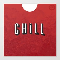 ...and Chill Canvas Print