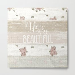 Shabby Chic 'You are Beautiful' Metal Print