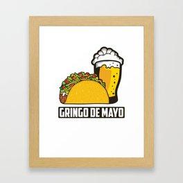 Gringo De Mayo Taco Beer Funny Cinco De Mayo Humor Framed Art Print