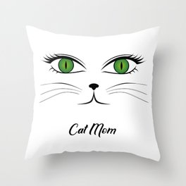 Cat Mom - Green Eyed Cat for Cat Lovers Throw Pillow