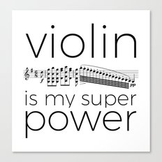 Violin is my super power (white) Canvas Print