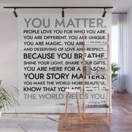 You Matter Poster Wall Mural