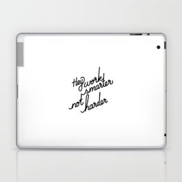 Hey work smarter not harder   [black] Laptop & iPad Skin