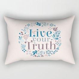 Live your truth Rectangular Pillow