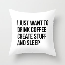 I just want to drink coffee Throw Pillow