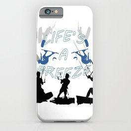 Life's A Breeze For Kitesurfers iPhone Case