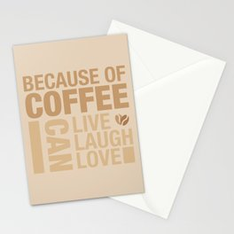 Because of Coffee 1 Stationery Cards