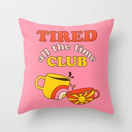 Tired Club - Pink Throw Pillow