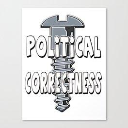 Screw Political Correctness Canvas Print