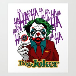 Dog Joker Art Print