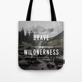 Brave the Wilderness Tote Bag