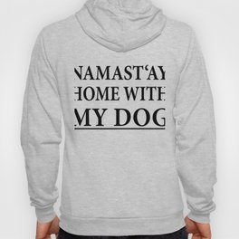 Funny Dog Shirt I Puppy Yoga Namastay Gift Hoody
