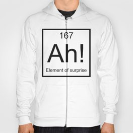 Ah The Element of Surprise T-Shirt Gift for Science Geek Short Sleeve Unisex T-Shirt Hoody