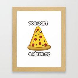 Wanna Pizza Framed Art Print