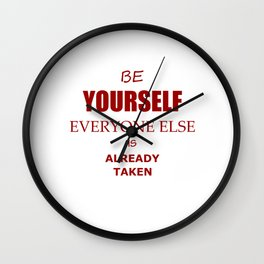 Be yourself everyone else is already taken quote Wall Clock