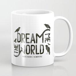 Dream me the world Coffee Mug