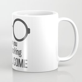 When you stop looking it will come Coffee Mug