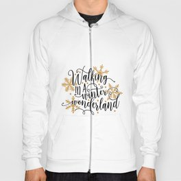Walking in a winter wonderland Hoody