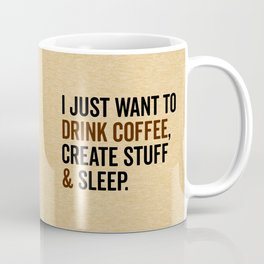 Drink Coffee & Create Stuff Funny Quote Coffee Mug