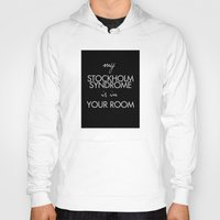 stockholm Hoodies featuring Stockholm Syndrome by dan ron eli