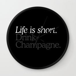 Life Is Short Drink Champagne Wall Clock