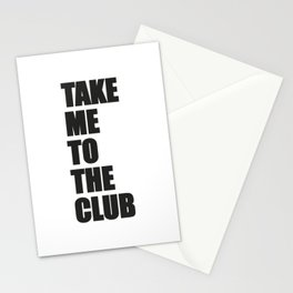 TAKE ME TO THE CLUB Stationery Cards