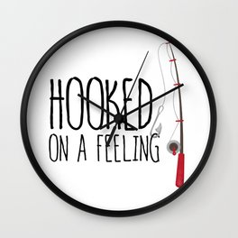 Hooked On A Feeling | Fishing Wall Clock