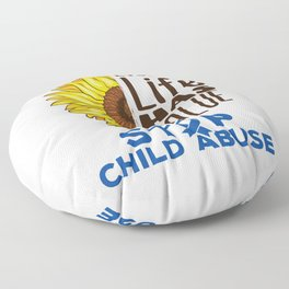 Stop Child Abuse Every Life Has Value Floor Pillow