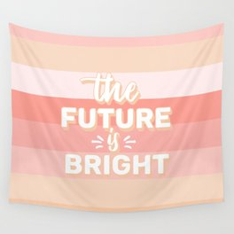The Future Is Bright Wall Tapestry