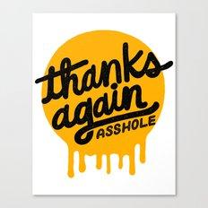 THANKS AGAIN Canvas Print