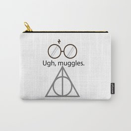 Ugh, muggles. Carry-All Pouch