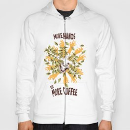 more hands for more coffee Hoody