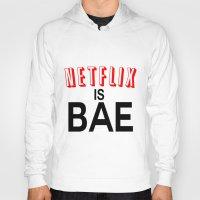 netflix Hoodies featuring Netflix Is Bae by Poppo Inc.