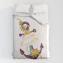 You're My Anchor Duvet Cover