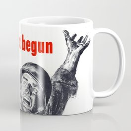 We Have Just Begun To Fight Coffee Mug